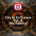 DJ AL Sailor - City In EnTrance Vol. 6 (My Family)
