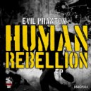 Evil Phantom - Human Rebellion (Original mix)