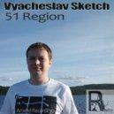 Vyacheslav Sketch  - 51 Region