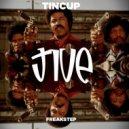 Tincup - Jive