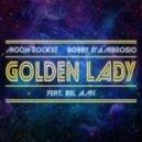 Moon Rocket feat. Bel-Ami - Golden Lady (Bobby D'Ambrosio Osio Remix)