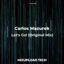 Carlos Mazurek - Let's Go! (Original mix)