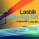 Lastik - Moving On (Dub Mix)