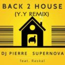 DJ Pierre And Supernova - Back 2 House (Y.Y Remix)