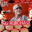 Manu Chao - Rumba De Barcelona (Dj Andrey Sanin RMX)