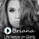 Briana - Life Keeps On Going (Deep Sound Effect Remix)