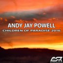 Andy Jay Powell - Children of Paradise 2016 (Para X Uplifting Remix)
