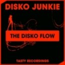 Disko Junkie - The Disko Flow (Discotron Remix)
