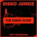Disko Junkie - The Disko Flow (Dub Mix)