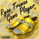 Ryan Truman - Game Player (Part Of The Scene)