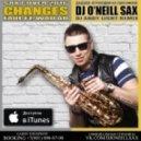 Dj O'Neill Sax - Changes   (Dj Andy Light Remix) (Faul & Wad Ad COVER 2016)
