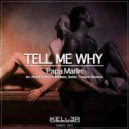 Papa Marlin - Tell Me Why (Beher Remix)