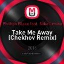 Phillipo Blake feat. Nika Lenina - Take Me Away