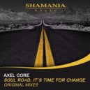 Axel Core - It\'s Time For Change (Original mix)