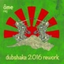 Ame - Rej (Dubshake 2016 Rework)
