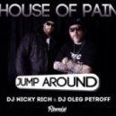House Of Pain - Jump Around (DJ Nicky Rich & DJ Oleg Petroff Remix)