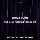 Kolya Funk & T.AB - Put Your Fucking Hands Up (Original Mix)