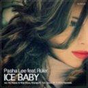 Pasha Lee feat. Ruler - Ice Baby (No Hopes & Wan Roux Remix)
