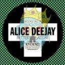 Alice Deejay - Better Off Alone (ETC!ETC! Bootleg)
