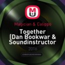 Magician & Calippo - Together (Dan Bookwar & Soundinstructor Mash up mix)