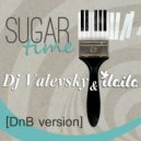 Valevsky feat ILAILA - Sugar Time (DNB version)