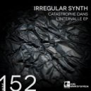 Irregular Synth  - Catastrophe Dans L'Intervalle