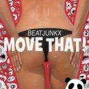 Beatjunkx  - Move That! (Original mix)