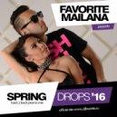 DJ Favorite & DJ Kristina Mailana - Spring Drops 2016 (Back 2 Back Mix)