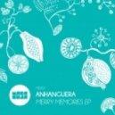 Anhanguera - 2 Soon 2 Forget U (Original Mix)