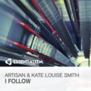 Artisan & Kate Louise Smith - I Follow (Original Mix)