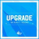 Upgrade - Reload (Original mix)