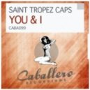 Saint Tropez Caps - You & I (Original Mix)