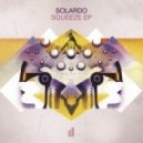 Solardo - Squeeze (Original Mix)