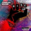 Complex Sound - Rise Up (Original mix)