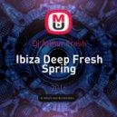 Dj Arthur Fresh - Ibiza Deep Fresh Spring