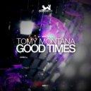 Tomy Montana - Good Times (Original Mix)