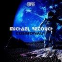 Michael Retouch - Cosmonaut (Original Mix)