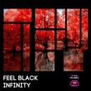 Feel Black - Infinity (Original Mix)