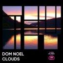 Dom Noel - Clouds (Original Mix)