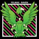 Felmax - Raven (Original mix)