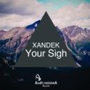 Xandek - Your Sigh (Original Mix)