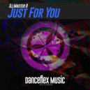 Dj Master B - Just For You