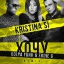 Kristina Si - Хочу (Kolya Funk & Eddie G Remix)
