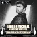 George Michael - Careless Whisper (Dj Amor & Dj O'Neill Sax Remix)