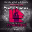Dannic & Sick Individuals - Feel Your Love (Volodya Yermakov Remix)
