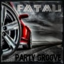 Fatali - Party Groove