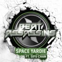 Beat Assassins, SiFu Chan, 1000DaysWasted - Space Yardie (1000DaysWasted Remix)