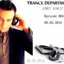 Ahmet Kamcicioglu - Trance Department 068 ()