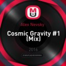 Alex Nevsky  - Cosmic Gravity #1