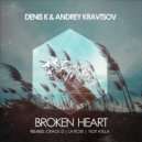 Denis K & Andrey Kravtsov - Broken Heart